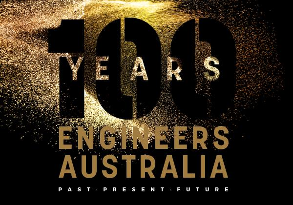 100 Years Engineers Australia, past, present, future